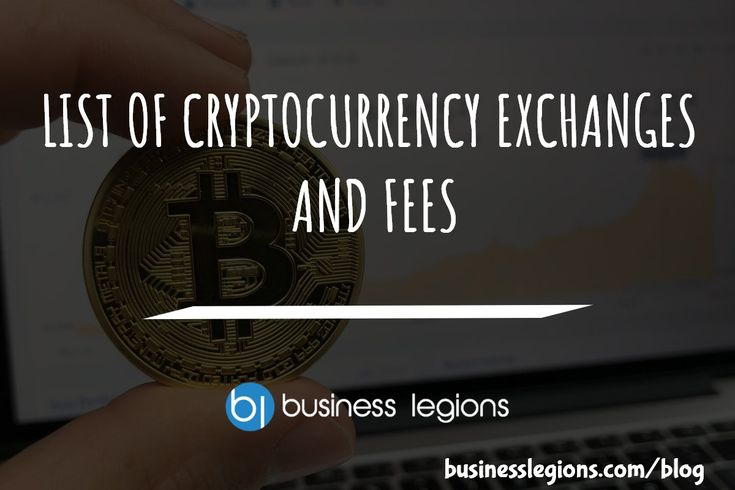 LIST OF CRYPTOCURRENCY EXCHANGES AND FEES - http://www.businesslegions.com/blog/2018/01/19/list-cryptocurrency-exchanges-fees/ - #Bitcoin, #Crypto, #Cryptocurrency, #Dash, #Ethereum, #Exchange, #List, #Litecoin, #Monero, #Ripple, #Zcash