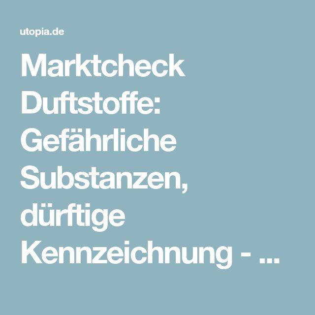 Marktcheck Duftstoffe: Gefährliche Substanzen, dürftige Kennzeichnung - Utopia.de