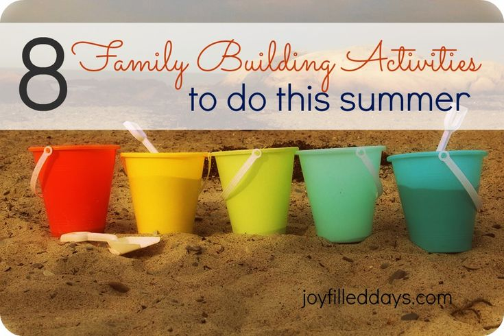8 Family Building Ideas To Do This Summer-- from my friend Sarah Beals @ Joy Filled Days.