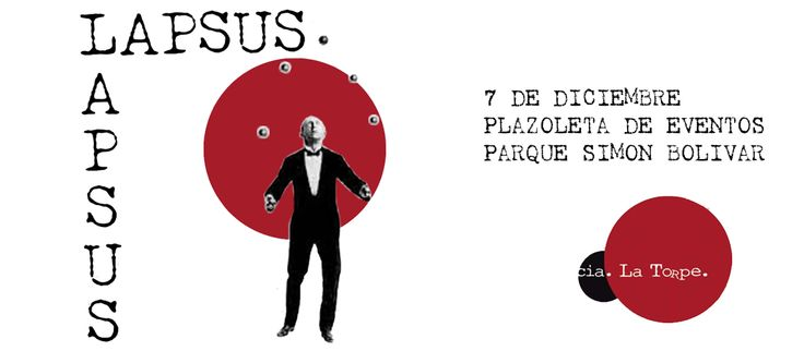 LAPSUS - Clown Cía La Torpe. Espectáculo de clown que combina el teatro del absurdo, la música en vivo, los malabares y la manipulación de objetos. Narra...