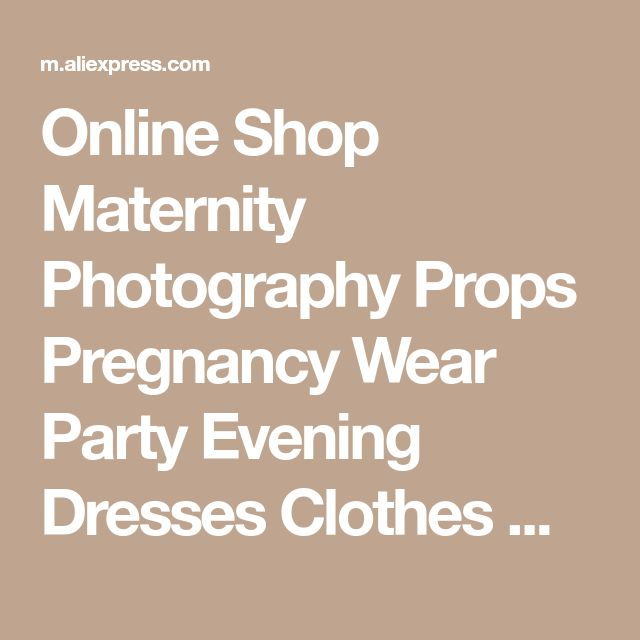Online Shop Maternity Photography Props Pregnancy Wear Party Evening Dresses Clothes Maternity Clothing For Photo Shoots Pregnant Dresses | Aliexpress Mobile