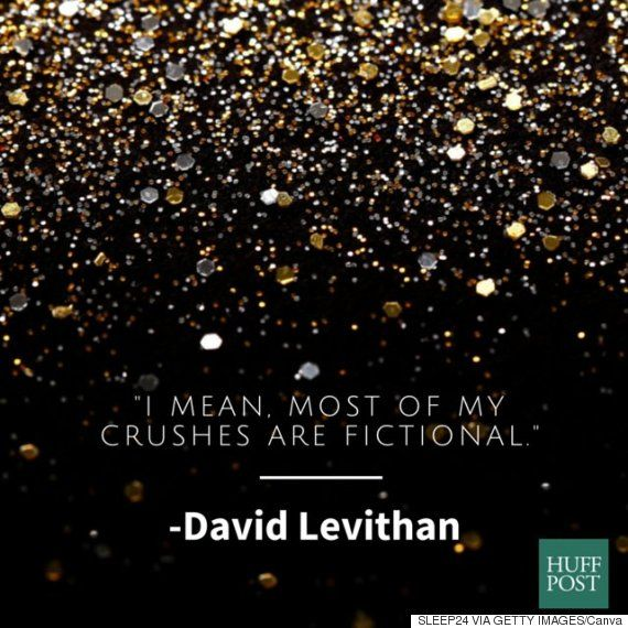 """I mean, most of my crushes are fictional."" - David Levithan, author of ""Nick and Norah's Infinite Playlist"""