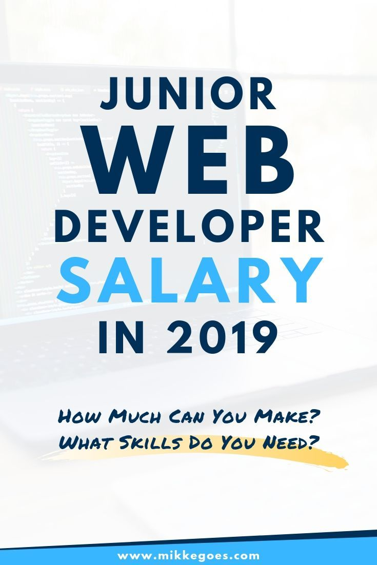 Junior Web Developer Salary In 2019 How Much Can You Make Web Developer Salary Learn Web Development Online Web Design