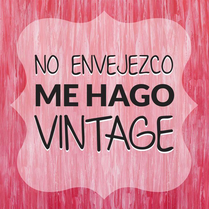 No envejezco, me hago vintage. Orgullosas de todos los años de experiencia que hemos vivido. OH POMP! jeans, citas para mujeres, citas chistosas.