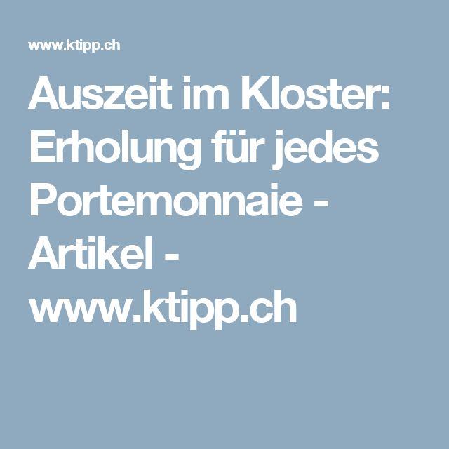 Auszeit im Kloster: Erholung für jedes Portemonnaie - Artikel - www.ktipp.ch