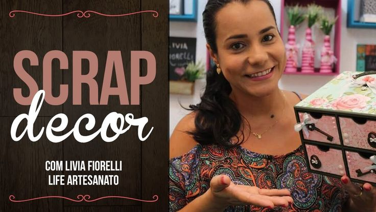 DIY | Scrap Decor | Faça Você Mesmo | Livia Fiorelli | Life Artesanato