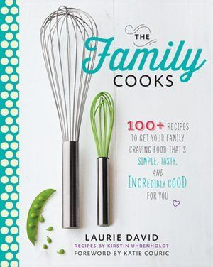 The Family Cooks by Laurie David will help your family eat real food together. #heatherspick