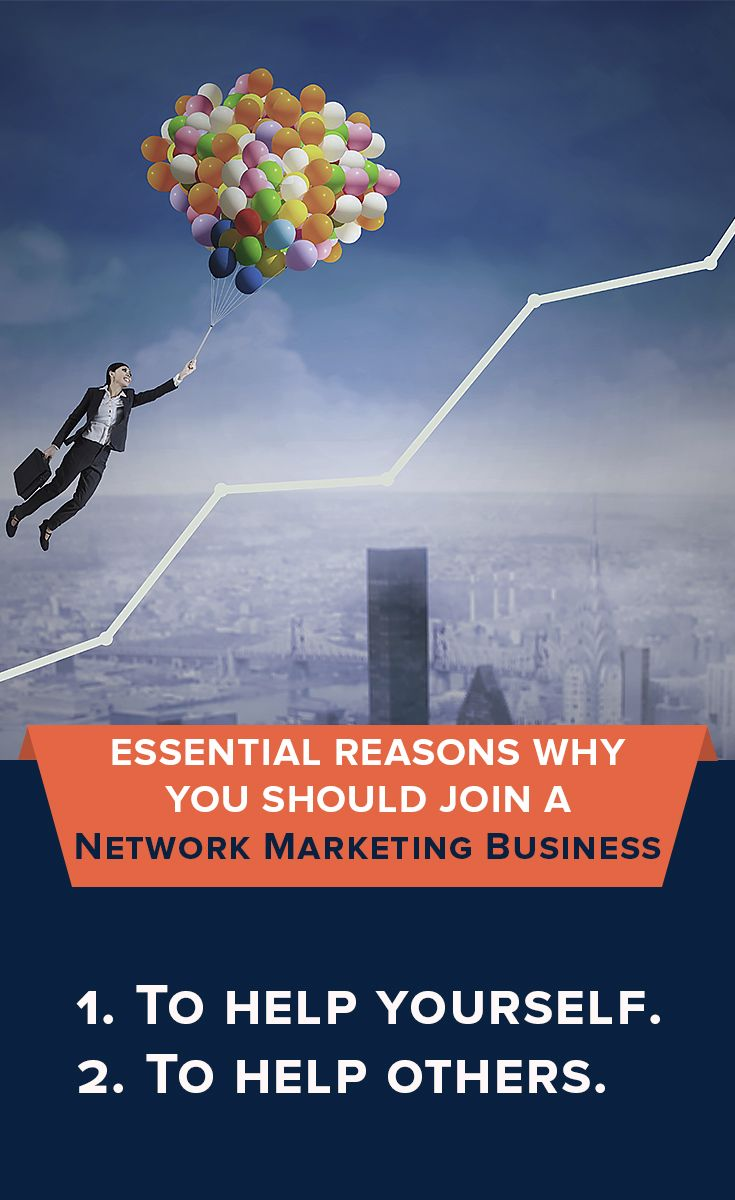 Essential reasons why you should join a net work marketing business