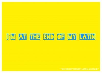 Warum, keinen Plan wie verwirklichen? Ich kann nichtsmehr machen Du bist dranLustiger Spruch Denglisch At the end of my Latin in gelb und blau–mypostcard