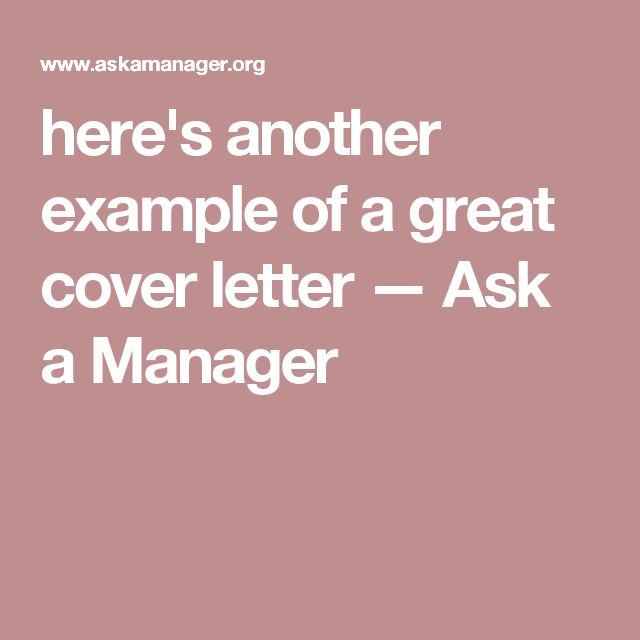 here's another example of a great cover letter — Ask a Manager