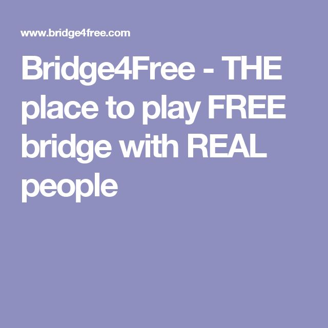 Bridge4Free - THE place to play FREE bridge with REAL people