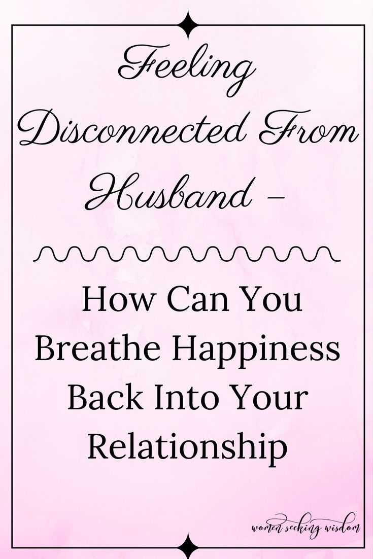 Is it you or him? Why are you're feeling disconnected from husband and what can you do to be happier in your relationship?  Relationships | Marriage | Personal Growth | Husband Wife | 5 Love Languages