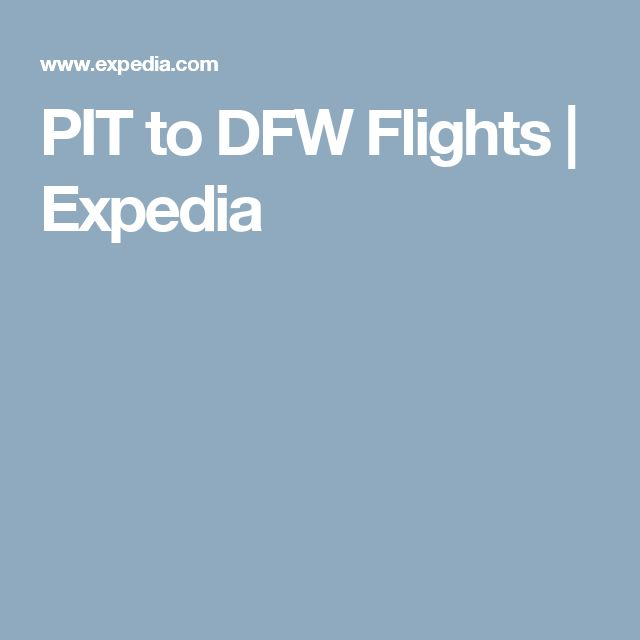 PIT to DFW Flights | Expedia