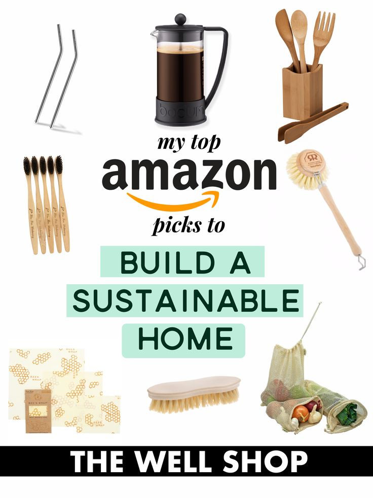 Top amazon picks to build a sustainable home.