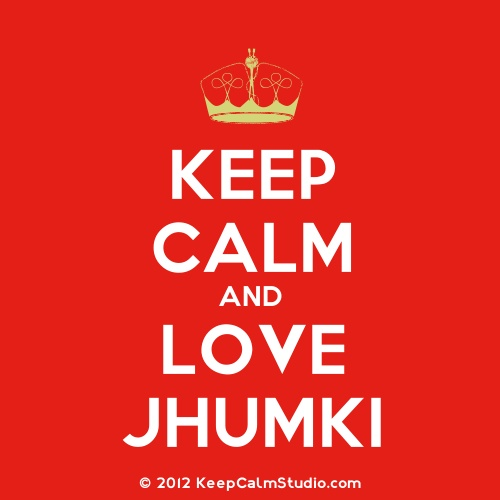 Face your real self and love the Jhumki within you....