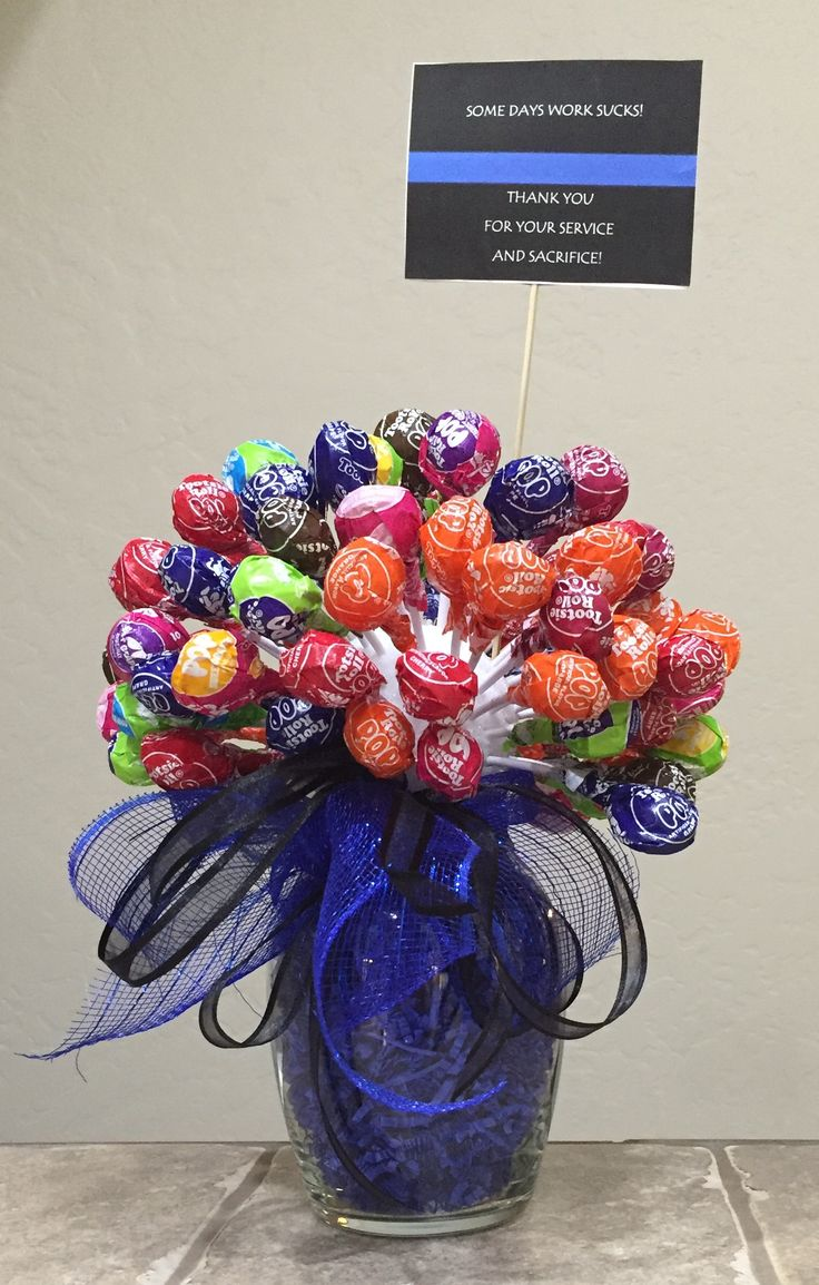 """DIY sucker bouquet for our Blue Hero's!  """"Some Days Work Sucks, Thank You For Your Sacrifice And Service"""""""