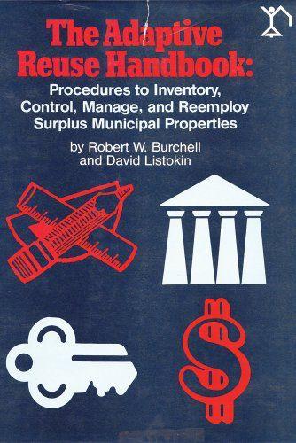 The Adaptive Reuse Handbook: Procedures to Inventory, Con...