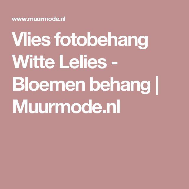 Vlies fotobehang Witte Lelies - Bloemen behang | Muurmode.nl