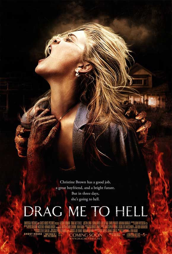 Drag Me to Hell (2009) USA Universal / Ghost House Horror D/Co-Sc: Sam Raimi. Alison Lohman, Justin Long, David Paymer. (5/10) 02/05/17