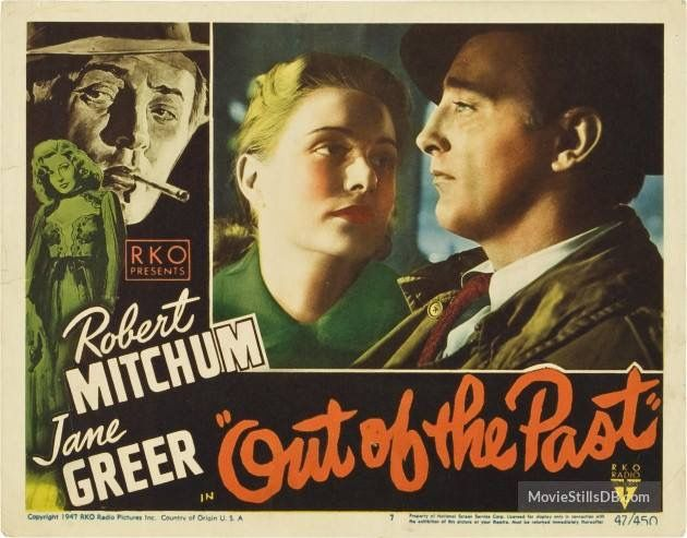 Out Of the Past also known as Build My Gallows High. Cracking film noir.