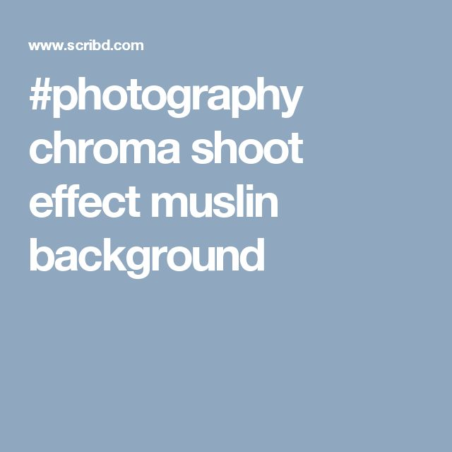 #photography chroma shoot effect muslin background