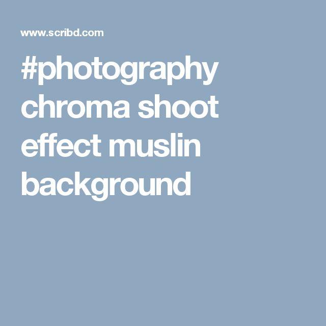 #photography chroma shoot effect muslin background