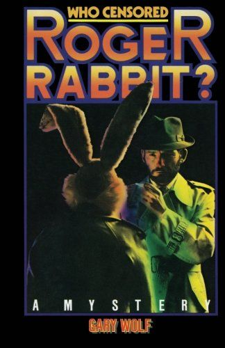 Who Censored Roger Rabbit? CreateSpace Independent Publis...