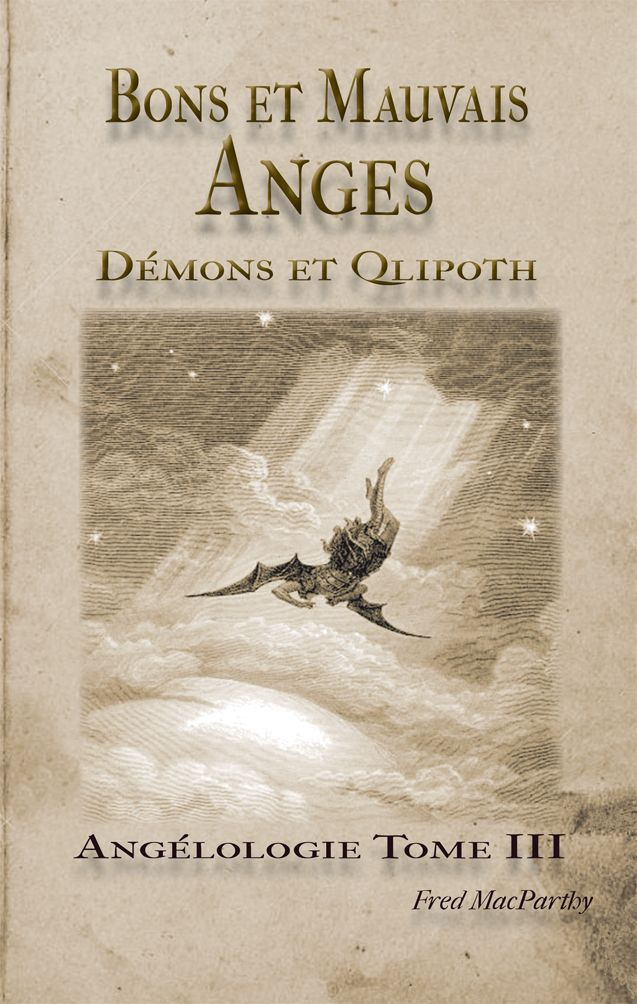 Bons Et Mauvais Anges Demons Qlipoth Angelologie Tome Iii Fred Macparthy Telechargement Demons Librairie Esoterique