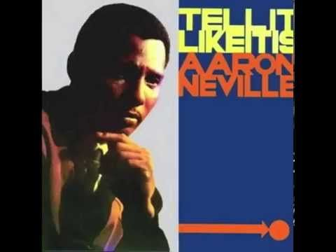 Sherry Shearman, Remember how we used to sigh when the first few bars of this song came on:  Tell it Like It Is (1966) - Aaron Neville with lyrics - YouTube