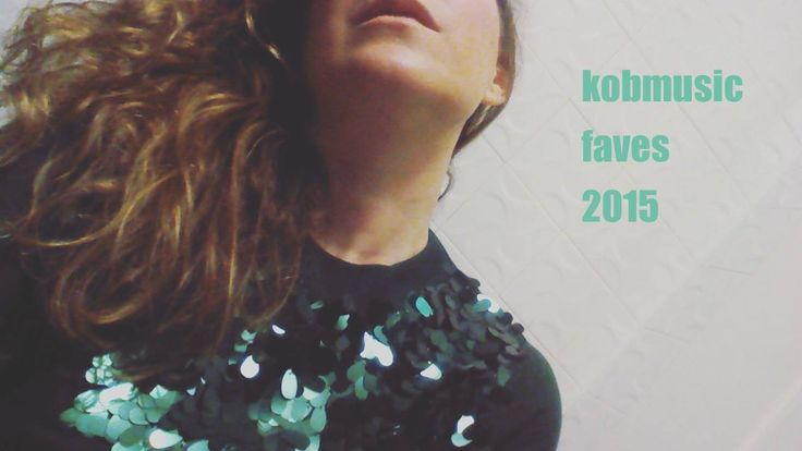 @Kobmusic Favourite Songs of 2015