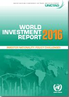 World Investment Report 2016 -  investor nationality: policy challenges (PRINT) REQUEST/SOLICITAR: http://biblioteca.cepal.org/record=b1253374~S0*spi