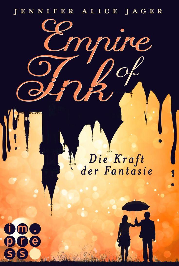 **Wenn Tinte Magie birgt, wird Fantasie zur Wirklichkeit…**  Empire of Ink 1: Die Kraft der Fantasie von Jennifer Alice Jager  www.bittersweet.de/produkt/empire-ink-1-die-kraft-der-fantasie/3980