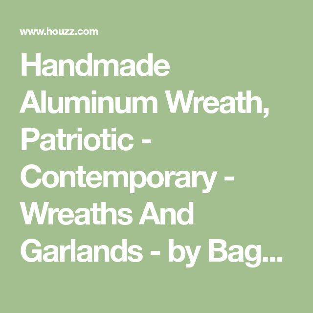 Handmade Aluminum Wreath, Patriotic - Contemporary - Wreaths And Garlands - by Bags For Hags aluminum repurposed