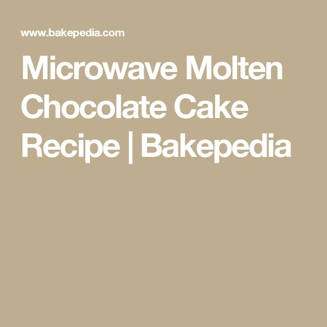 Microwave Molten Chocolate Cake Recipe | Bakepedia