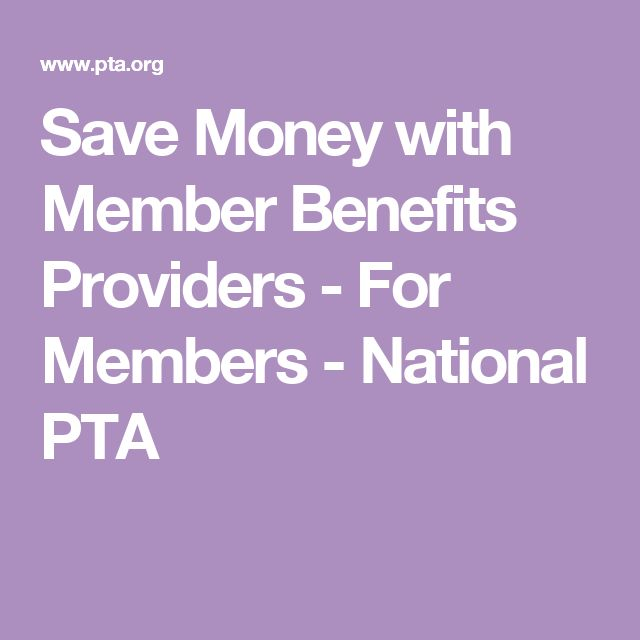 Save Money with Member Benefits Providers  - For Members - National PTA
