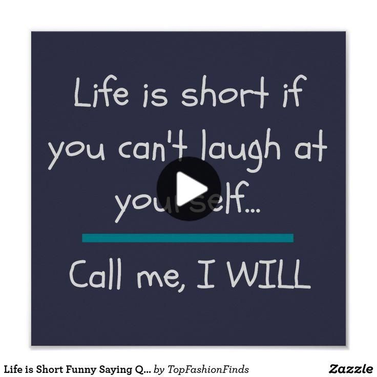 Life Is Short Funny Saying Quote Novelty Poster Zazzle Com In 2020 Short Funny Quotes Funny Quotes Funny Quotes About Life