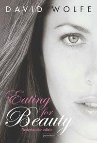 Eating for Beauty van David Wolfe