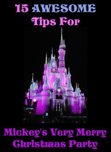 15 Tips For Mickey's Very Merry Christmas Party - Couponing to Disney
