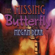 2014 The Missing Butterfly by Megan Derr