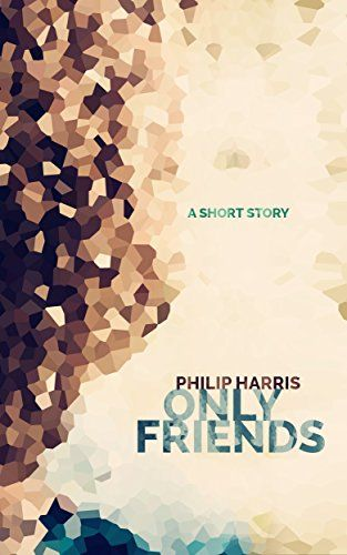Only Friends by Philip Harris