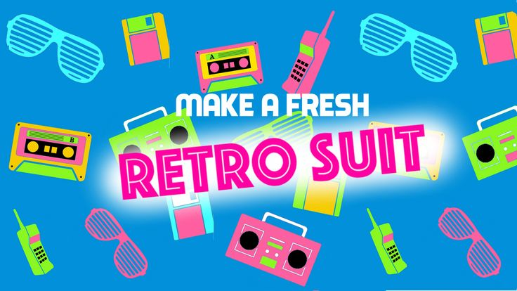 How to make a retro suit...*