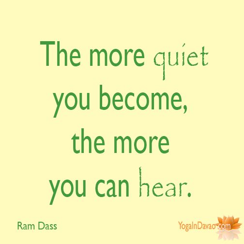"""Yoga in Davao Quote: """"The more quiet you become..."""""""