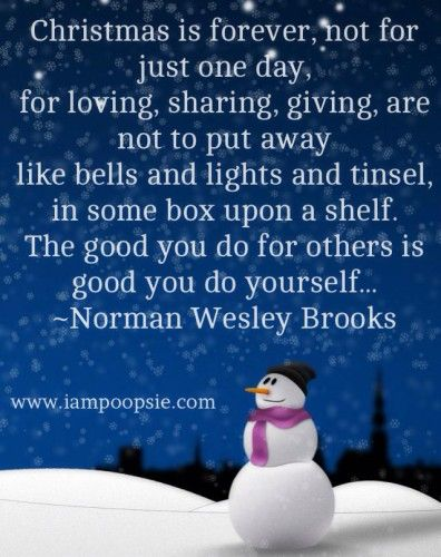 Christmas Is Forever, Not Just For One Day, For Loving Sharing Giving Are  Not
