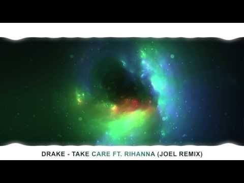 Drake - Take Care ft. Rihanna (JOEL remix)