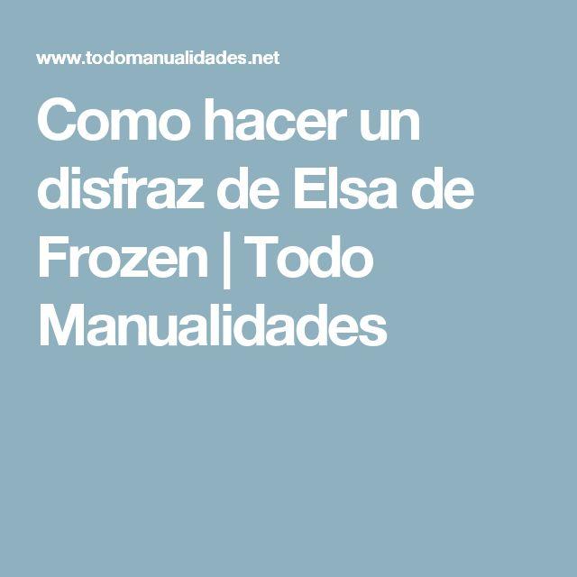 Como hacer un disfraz de Elsa de Frozen | Todo Manualidades
