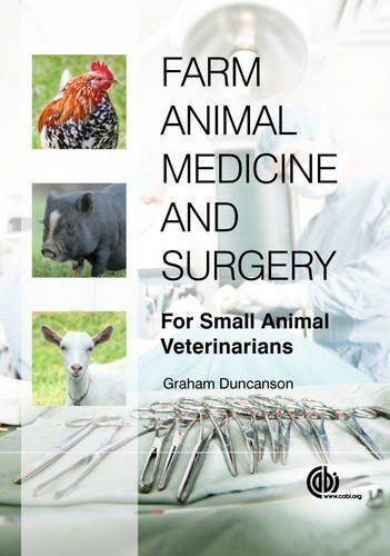 Farm Animal Medicine and #Surgery: For Small Animal Veterinarians/Graham R. Duncanson