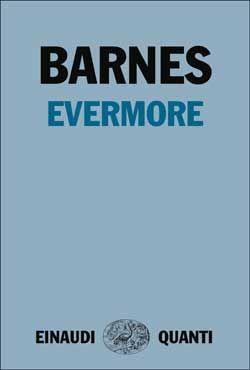 Julian Barnes, Evermore