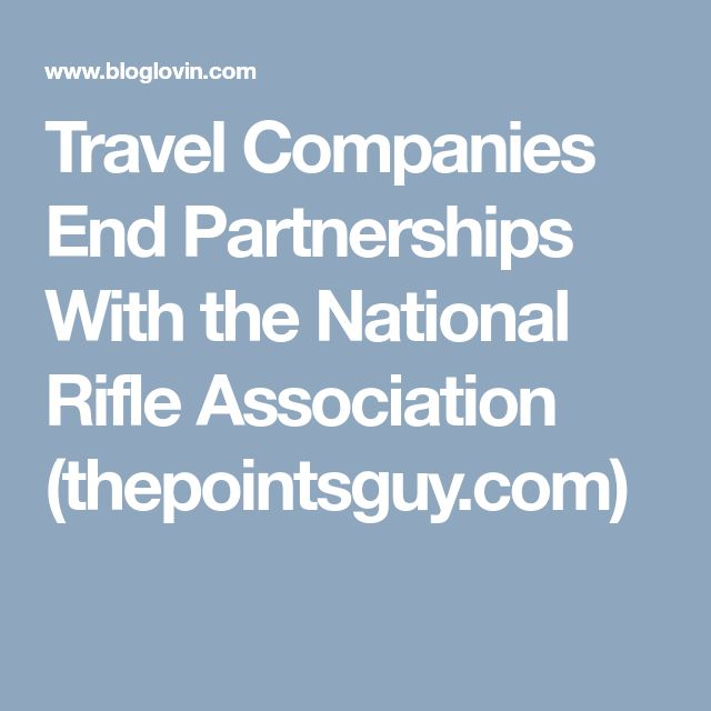 Travel Companies End Partnerships With the National Rifle Association (thepointsguy.com)