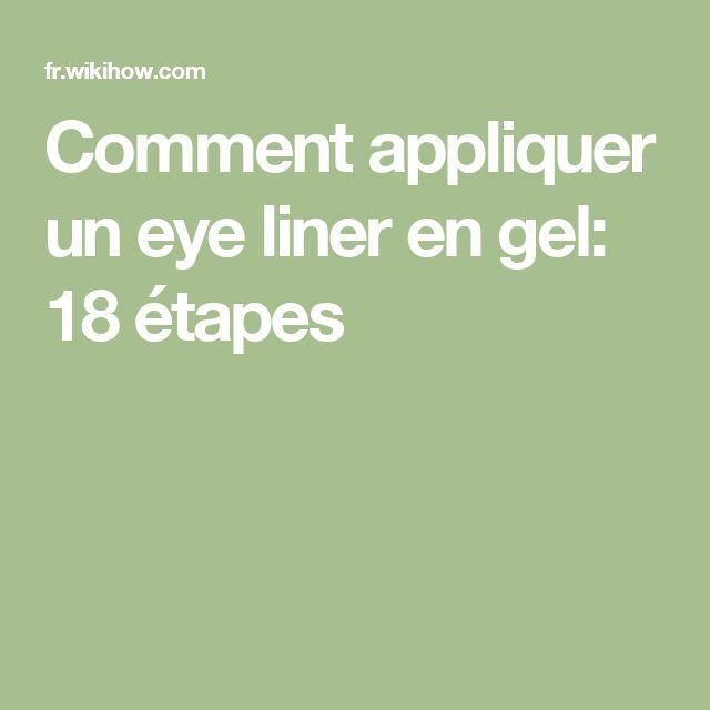 Comment appliquer un eye liner en gel: 18 étapes