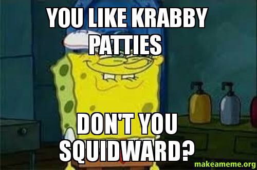 Don't you squidward